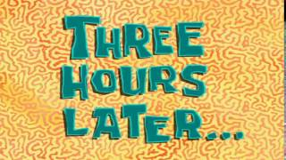 Three Hours Later... | SpongeBob Time Card #87