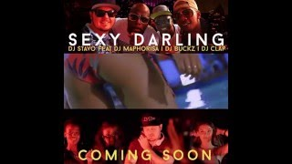 DJ Stavo ft Maphorisa, Buckz and Clap - Sexy Darling [TEASER]