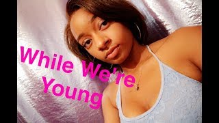 Jhene Aiko - While Were Young (Cover)