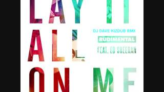 Rudimental - Lay It All On Me feat. Ed Sheeran - Dj Dave Kizdub Rmx (Beth Cover)