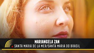 Mariangela Zan - Santa Maria de La Mer / Santa Maria do Brasil - Clipe Oficial