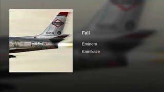 Fall - Eminem (Kamikaze Album) - Full Song