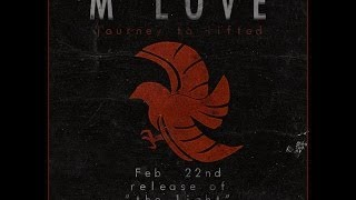 """M Love """"The Light"""" preview/Releasing Feb. 22nd"""