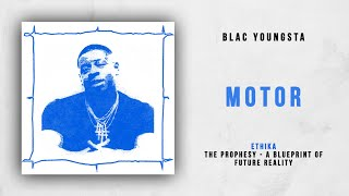 Blac Youngsta - Motor (Ethika - The Prophesy)