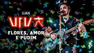 Luan Santana - flores, amor e pudim (DVD VIVA) [Vídeo Oficial]