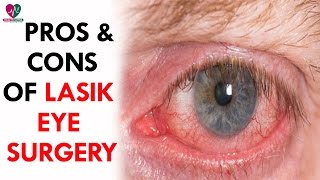 Pros And Cons Of Lasik Eye Surgery - Health Sutra