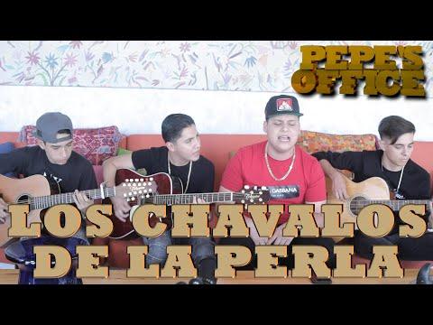 LOS CHAVALOS DE LA PERLA CON INFLUECIAS DE L.A