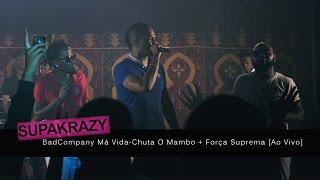 BadCompany Má Vida-Chuta O Mambo Feat Força Suprema na Aula Magna[Ao Vivo]