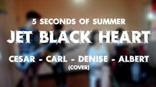 5 Seconds of Summer - Jet Black Heart (Band Cover)