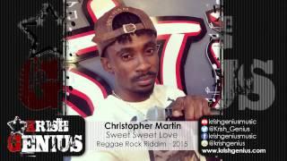 Christopher Martin - Sweet Sweet Love [Reggae Rock Riddim] May 2015