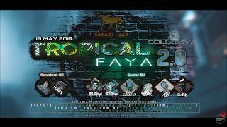 "Tropical Faya - 2.0 By Soul Faya Production ""Invitation"" 19 May 2018"