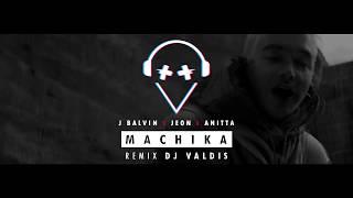 J. Balvin X Jeon X Anitta - Machika (Remix Dj Valdis) | Moombahton.