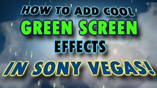 How To Add Green Screen Effects In Sony Vegas Pro 13