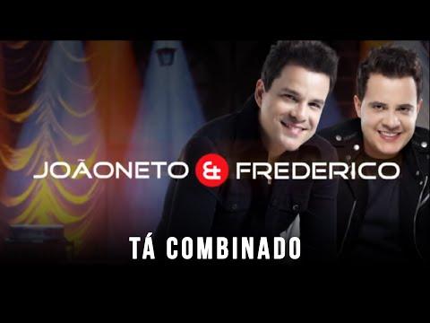 Ta Combinado de Joao Neto E Frederico Letra y Video