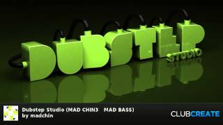 Dubstep Studio (MAD CHIN3   MAD BASS) by madchin