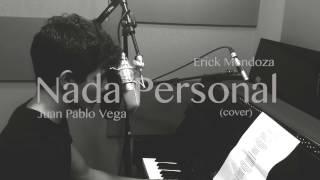 Juan Pablo Vega- Nada Personal (cover)/ Erick Mendoza