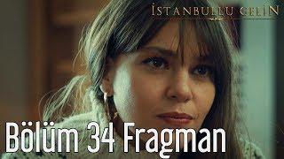 İstanbullu Gelin 34. Bölüm Fragman