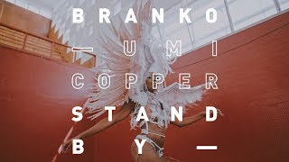 Branko - Stand By (feat. Umi Copper) [Official Video]