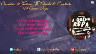 Clandestino & Yailemm Ft. Chencho & Cosculluela - A Quema Ropa (Video Lyrics)