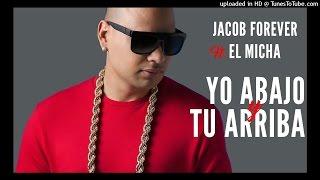 Jacob Forever Ft. El Micha - Yo Abajo y Tu Arriba (Oficial Audio)