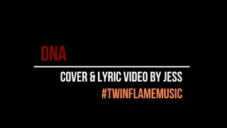 Lia Marie Johnson - DNA Cover and Lyric Video // by Twin Flame Music