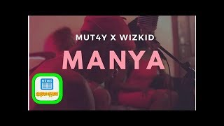Download manya by wizkid ft mut4y (mp3)