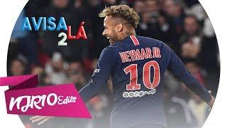 Neymar Jr - Avisa lá 2 (MC Kelvinho e MC Hariel)
