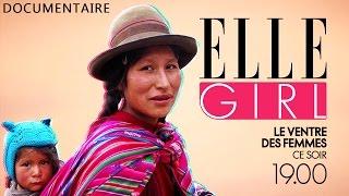 Le Ventre des Femmes - BA I Documentaire en exclusivité sur ELLE Girl à 19h