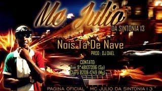 Mc Júlio - Nois Tá De Nave (DjDael)  ♪♬  LANÇAMENTO 2013