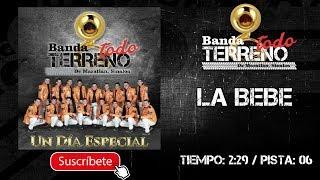 BANDA TODO TERRENO   LA BEBÉ    @MusicFM_Letras   