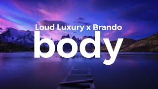 Loud Luxury - Body (ft. Brando) (lyrics)