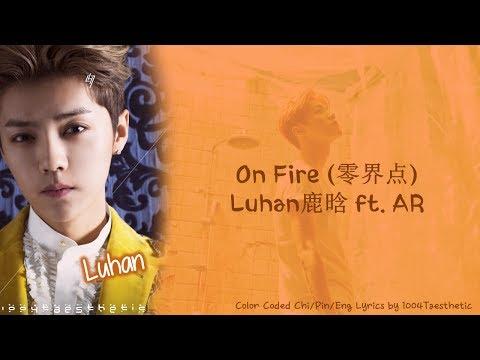 On Fire Feat Ar De Luhan Letra Y Video Masletras Com