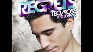 Teo Moss - Regrets Feat. Johann