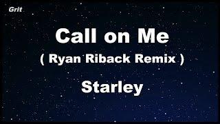 Call On Me (Ryan Riback Remix) - Starley Karaoke 【No Guide Melody】 Instrumental