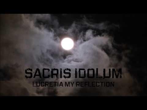 Sacris Idolum - Lucretia My Reflection