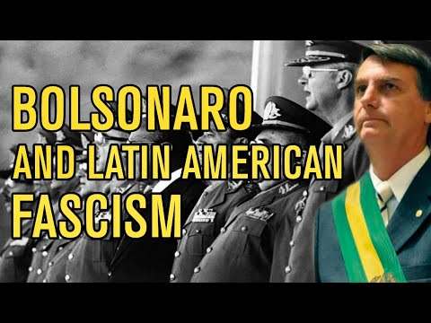 Bolsonaro and Latin American Fascism