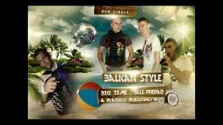 Big Time ft Marko Milutinovic & Sale Prerad - BALKAN STYLE ( GANGNAM STYLE PARODIJA )