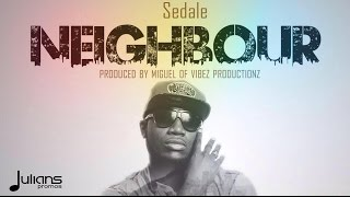"Sedale - Neighbour ""2016 Soca"""