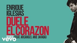 Enrique Iglesias - DUELE EL CORAZON (Remix)[Lyric Video] ft. Arcángel, Javada