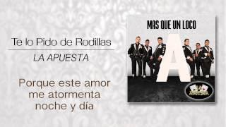 TE LO PIDO DE RODILLAS / LA APUESTA