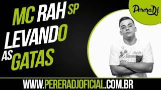 MC Rah SP - Levando as Gatas (PereraDJ)