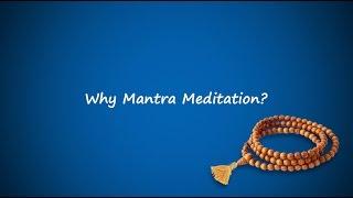 18 Why Mantra Meditation?