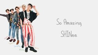 So Amazing - SHINee (샤이니) [HAN/ROM/ENG COLOR CODED LYRICS]