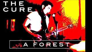 The Cure - A Forest - (cover by Albert Bevia)