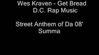 !!D.C. Rap!! Wes Kraven -  Get Bread