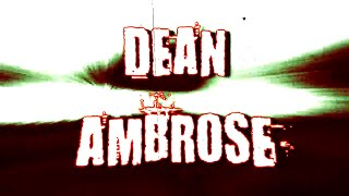 Dean Ambrose Custom Titantron V2||2017