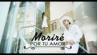 Giovanny Ayala - Moriré Por Tu Amor (Vídeo Oficial)