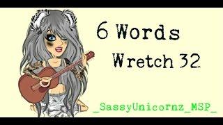 6 Words - Wretch 32 || MSP Version