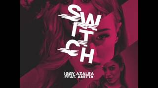 Iggy Azalea - Switch (Audio & Lyrics ) ft. Anitta