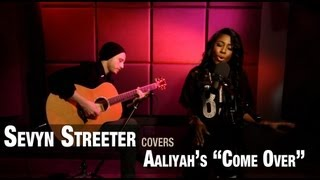 """Sevyn Streeter performs Aaliyah's """"Come Over"""""""